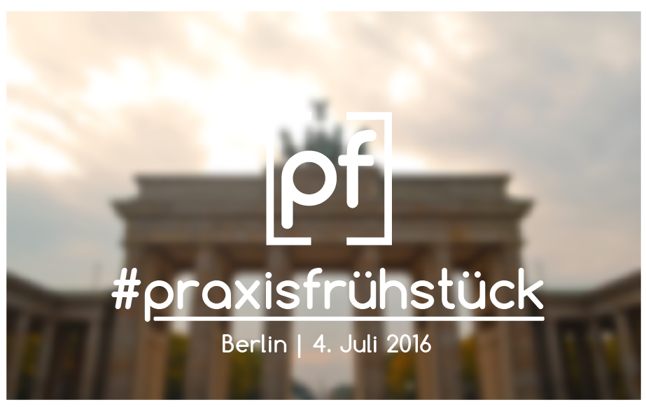 #praxisfrühstück Berlin