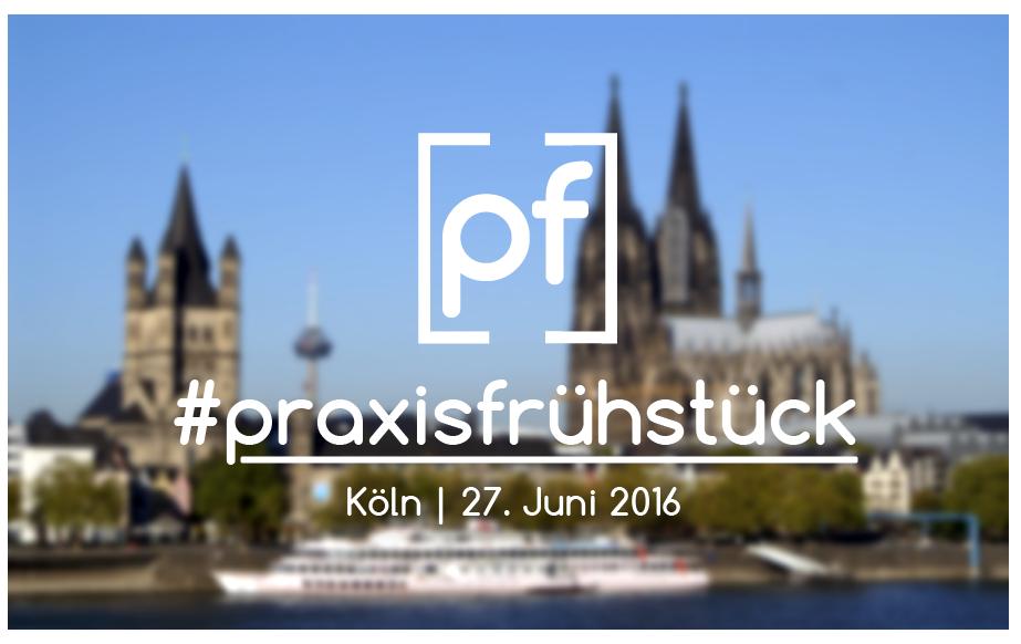 #praxisfrühstück Köln
